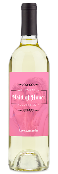 Labeled white wine will you be my maid of honor? bottle