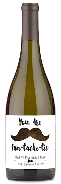 """White wine bottle labeled with """"you are fan-tasche-tic happy father's day"""""""